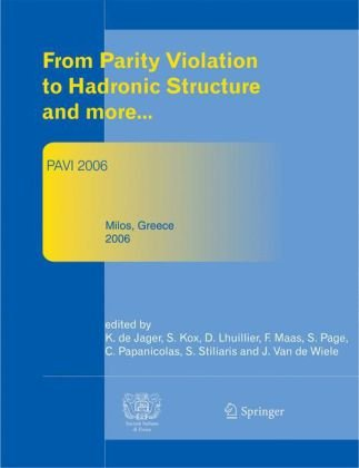From Parity Violation to Hadronic Structure and more: Proceedings of the 3rd International Workshop Held at Milos, Greec