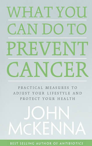 What You Can Do to Prevent Cancer: Practical Measures to Adjust Your Lifestyle and Protect Your Health PDF