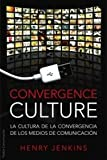 Convergence Culture / Convergence Culture: La cultura de la convergencia de los medios de comunicacion/ Where Old and New Media Collide (Comunicacion / Communication) (Spanish Edition) (8449321530) by Jenkins, Henry
