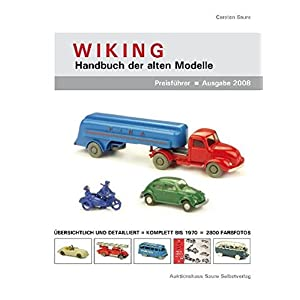 Wiking - Handbuch der alten Modelle: Preisführer-Ausgabe 2008
