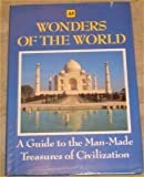 Wonders of the World: A Guide to the Man-Made Treasures of Civilization (0749502495) by Cavendish, Richard