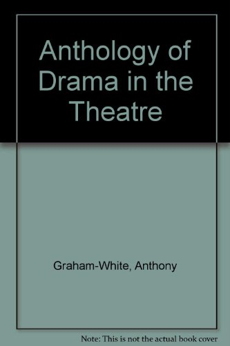 Anthology of Drama in the Theatre