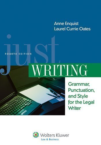 just-writing-grammar-punctuation-and-style-for-the-legal-writer-fourth-edition-aspen-coursebook-by-a