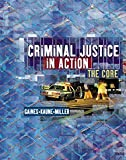 Criminal Justice in Action: The Core (Non-InfoTrac Version) (0534574637) by Gaines, Larry K.