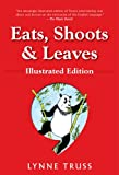 Image of Eats, Shoots  &  Leaves: Illustrated Ed.: The Zero Tolerance Approach to Punctuation