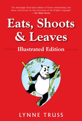 Eats, Shoots & Leaves: Illustrated Ed.: The Zero Tolerance Approach to Punctuation: Lynne Truss, Pat Byrnes: Amazon.com: Books