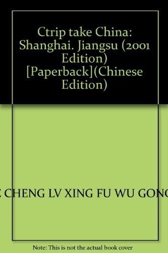 ctrip-take-china-shanghai-jiangsu-2001-edition-paperback