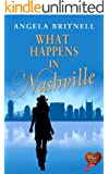 What Happens in Nashville (Choc Lit): A perfect holiday romance (Nashville Connections Book 1) (English Edition)