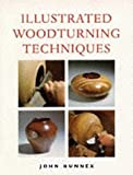 Illustrated Woodturning Techniques (Master Craftsmen)