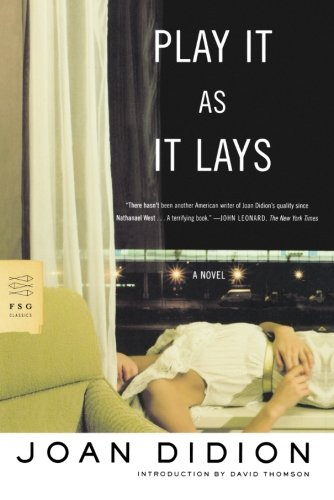 Image of Play It As It Lays: A Novel (FSG Classics)