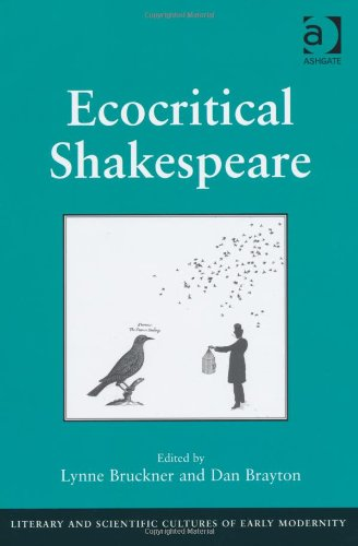 Ecocritical Shakespeare (Literary and Scientific Cultures of Early Modernity)