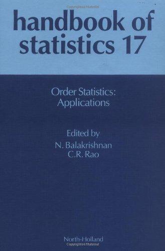 Handbook Of Statistics 17: Order Statistics: Applications (North-Holland Mathematical Library) (Vol 17)