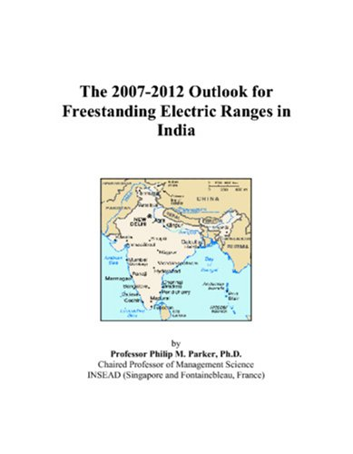 The 2007-2012 Outlook for Freestanding Electric Ranges in India