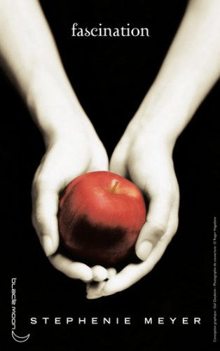 Stephenie Meyer - Twilight - Tome 1 : Fascination (Black Moon) (French Edition)