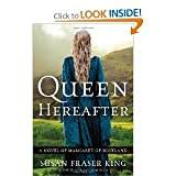 Susan Fraser KingsQueen Hereafter: A Novel of Margaret of Scotland [Hardcover](2010)