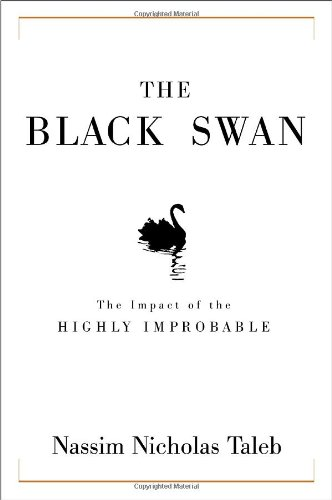 The Black Swan: The Impact of the Highly Improbable.