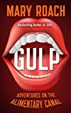 Gulp: Adventures on the Alimentary Canal (Thorndike Press Large Print Nonfiction Series) (141046153X) by Roach, Mary