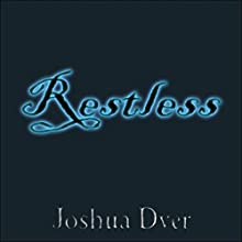 Restless Audiobook by Joshua Dyer Narrated by Peter Radford