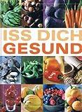 echange, troc Autorenkollektiv - Iss dich gesund. Dieses Buch entstand in Zusammenarbeit zwischen ADAC Verlag und Readers Digest Verlag. Gesunde Nährstoffe. Wa
