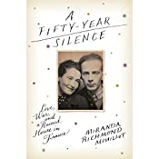 A Fifty-Year Silence: Love, War, and a Ruined House in France   [Miranda Richmond Mouillot]