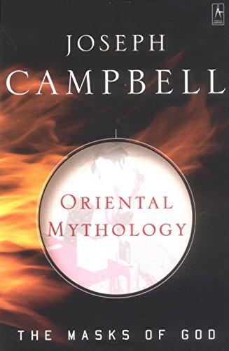 Oriental Mythology: The Masks of God, Volume II: Oriental Mythology v. 2 (Arkana)