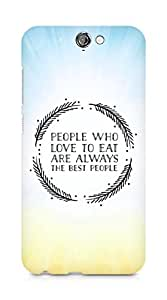 AMEZ people who love to eat are always the best people Back Cover For HTC One A9