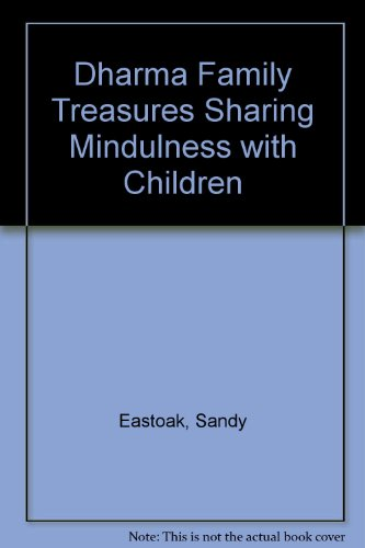 Dharma Family Treasures: Sharing Mindfulness With Children (Io)
