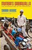 img - for Mumbai's Dabbawala: The Uncommon Story of the Common Man Shobha Bondre book / textbook / text book