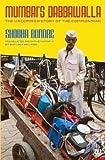 img - for Mumbai's Dabbawala: The Uncommon Story of the Common Man Shobha Bondre book / textbook / text book