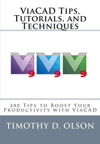 ViaCAD Tips, Tutorials, and Techniques (Volume 1)