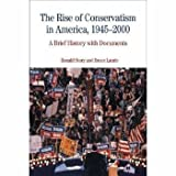 img - for The Rise of Conservatism in America, 1945-2000: A Brief History with Documents book / textbook / text book