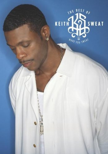 Keith Sweat - the Best of...: Make You Sweat [DVD]