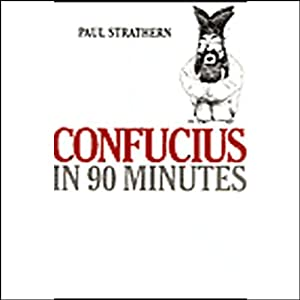 Confucius in 90 Minutes | [Paul Strathern]
