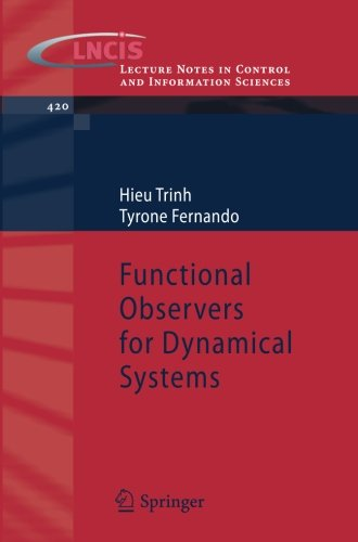 Functional Observers for Dynamical Systems (Lecture Notes in Control and Information Sciences) [Trinh, Hieu - Fernando, Tyrone] (Tapa Blanda)