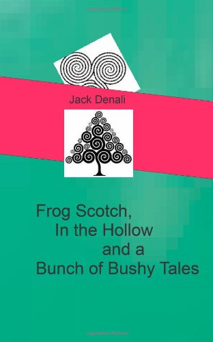 Frog Scotch, In The Hollow And A Bunch Of Bushy Tales