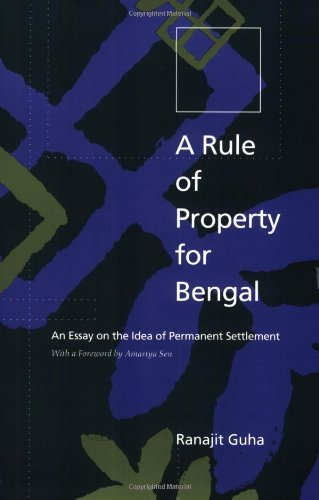 A Rule of Property for Bengal: An Essay on the Idea of Permanent Settlement (Property Law Rules compare prices)