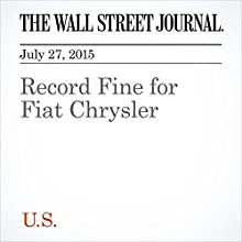 Record Fine for Fiat Chrysler (       UNABRIDGED) by Mike Spector Narrated by Ken Borgers