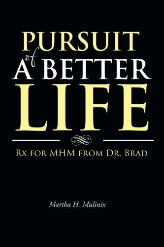 pursuit-of-a-better-life-rx-for-mhm-from-dr-brad