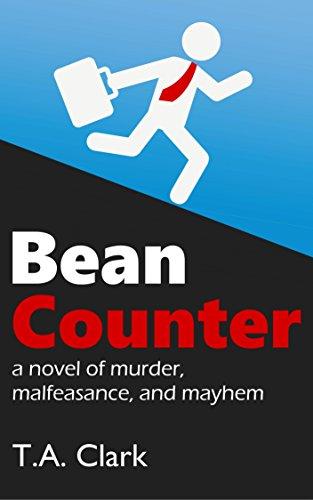 bean-counter-a-novel-of-murder-malfeasance-and-mayhem-english-edition