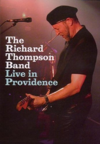 The Richard Thompson Band - Live in Providence [DVD]
