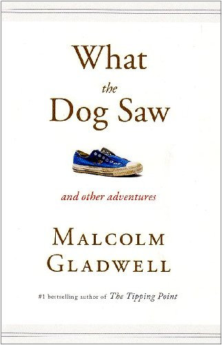 What the Dog Saw: Essays
