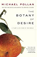 The Botany of Desire: A Plant&#39;s-Eye View of the World