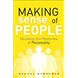 Making Sense of People: Decoding the Mysteries of Personality (FT Press Science) ~ Samuel Barondes