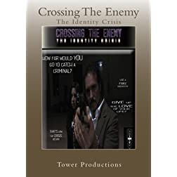Crossing The Enemy: The Identity Crisis