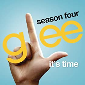 It's Time (Glee Cast Version)