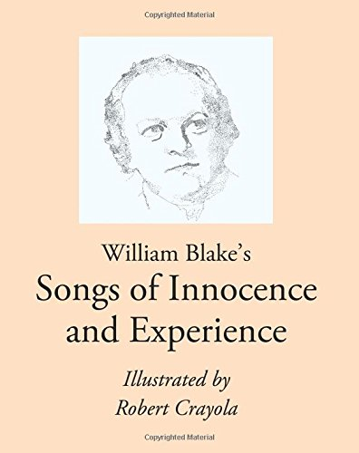 an analysis of william blakes books of poetry the songs of innocence and the songs of experience Blake's dialectic is to be found everywhere in the songs of innocence and experience – night and day, winter and spring, wilderness and eden, etc.