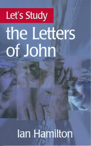 The Letters of John (Let's Study)