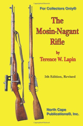 The Mosin-Nagant Rifle, 5th Edition (For collectors only)