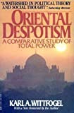 img - for Oriental Despotism: A Comparative Study of Total Power by Karl Wittfogel (1981-03-12) book / textbook / text book