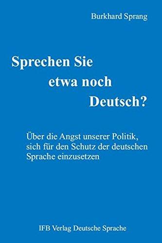 sprechen-sie-etwa-noch-deutsch-uber-die-angst-unserer-politik-sich-fur-den-schutz-der-deutschen-spra